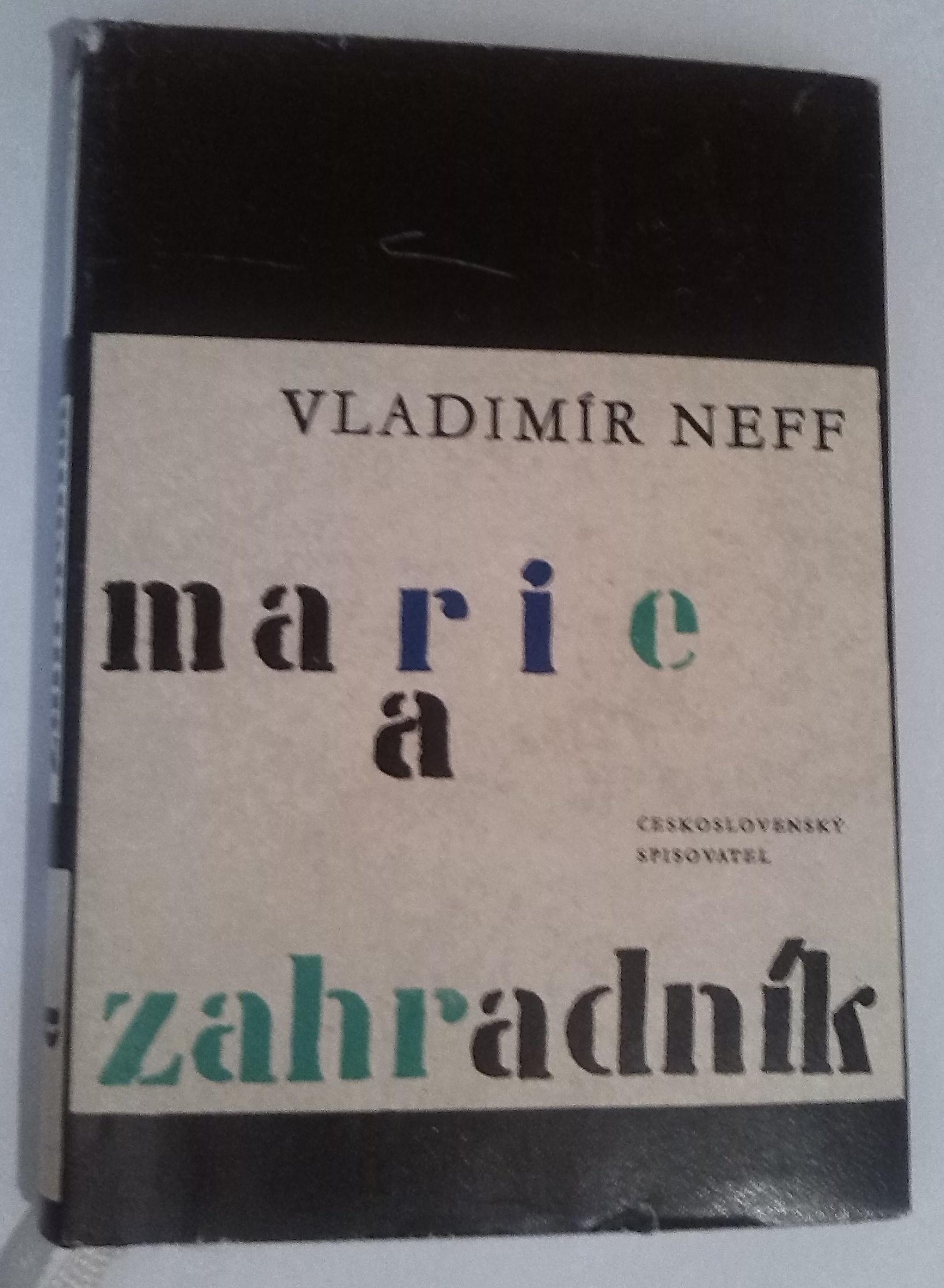 Marie a zahradník - Vladimír Neff