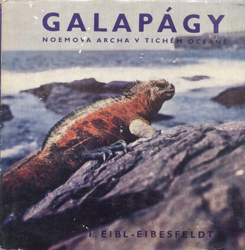 Galapágy (Noemova archa v Tichém oceáně) - Irenäus Eibl-Eibelsfeldt