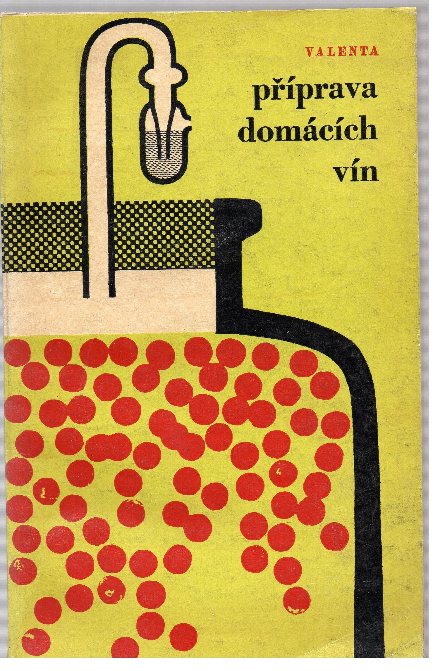 Příprava domácích vín - Ing. Boris Valenta