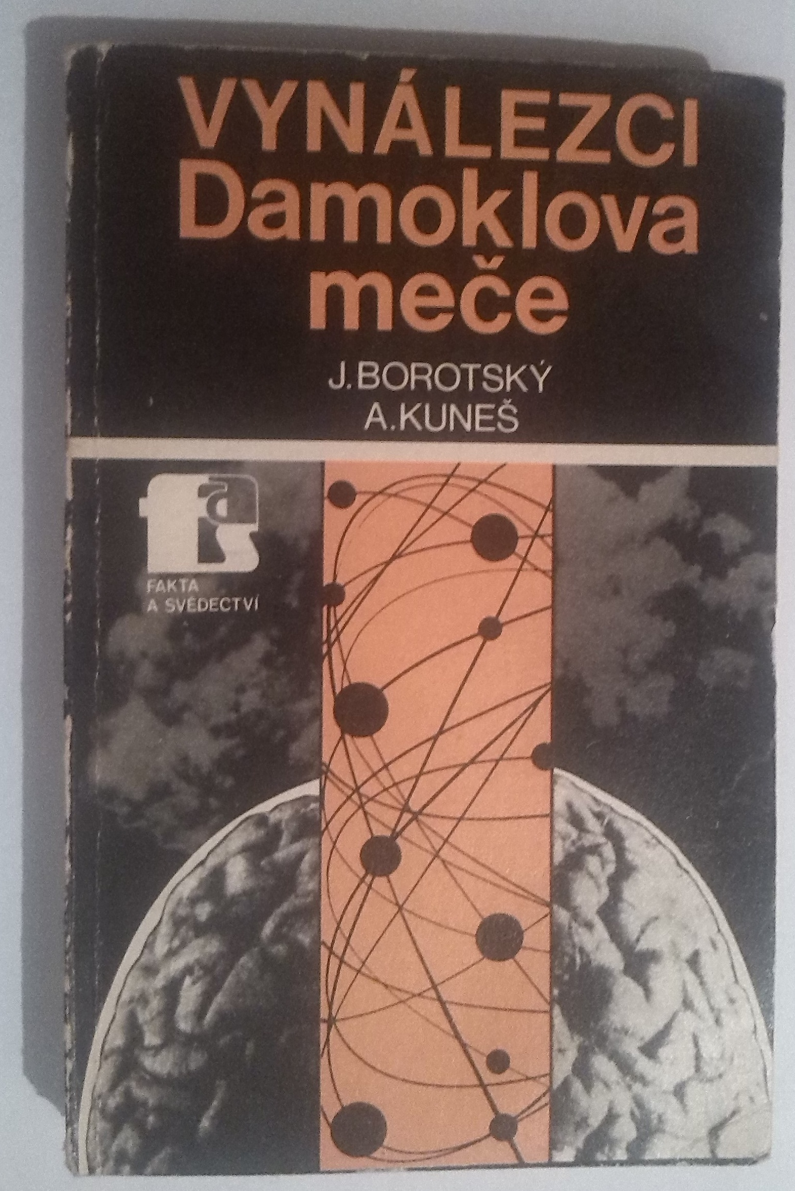 Vynálezci Damoklova meče - J. Borotský, A. Kuneš
