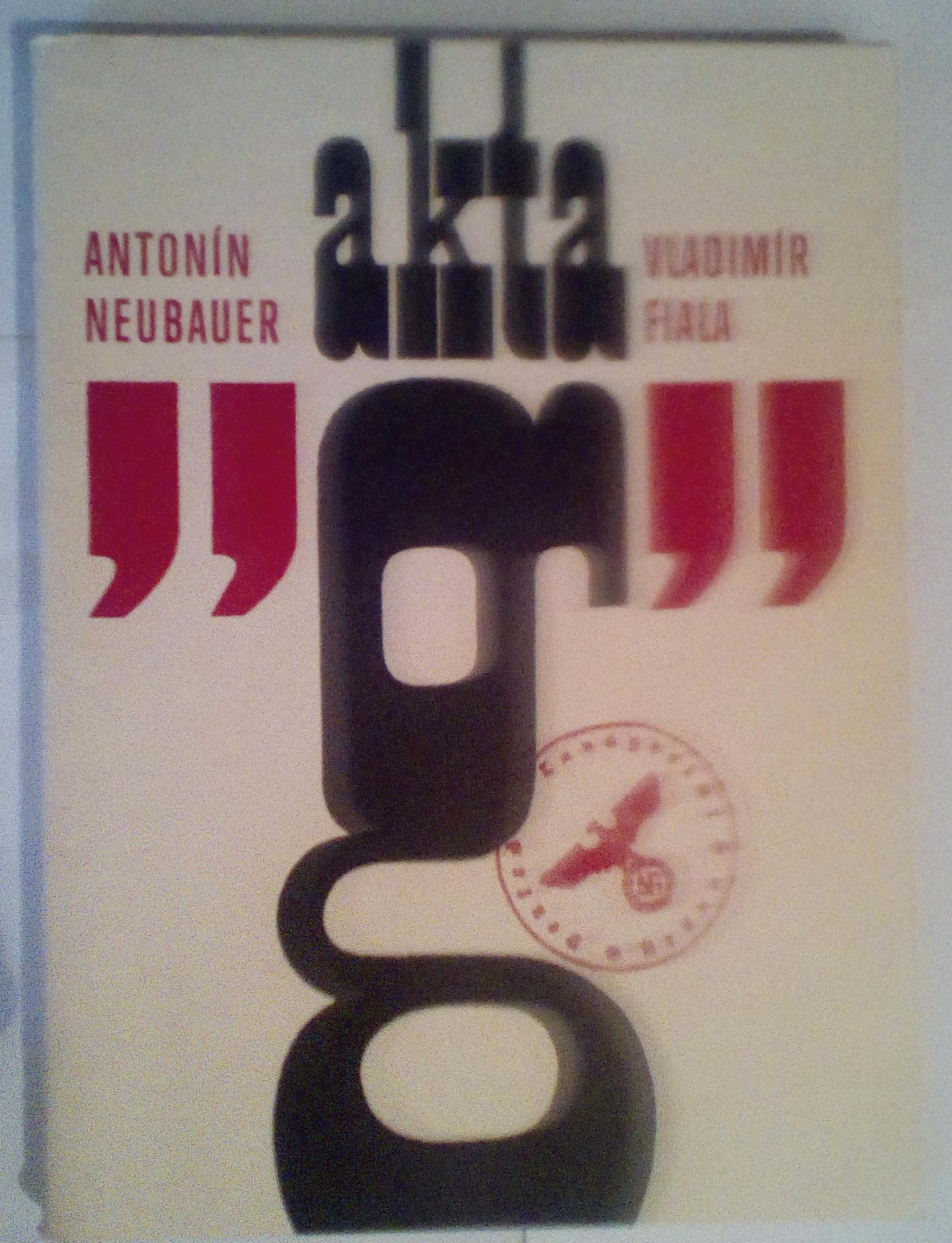 "Akta ""g"" - Antonín Neubauer, Vladimír Fiala"