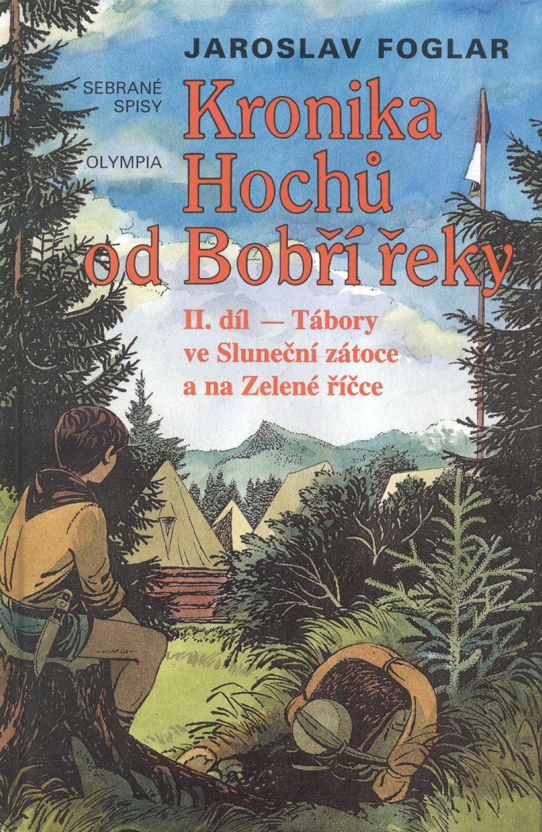 Kronika Hochů od Bobří řeky - Jaroslav Foglar