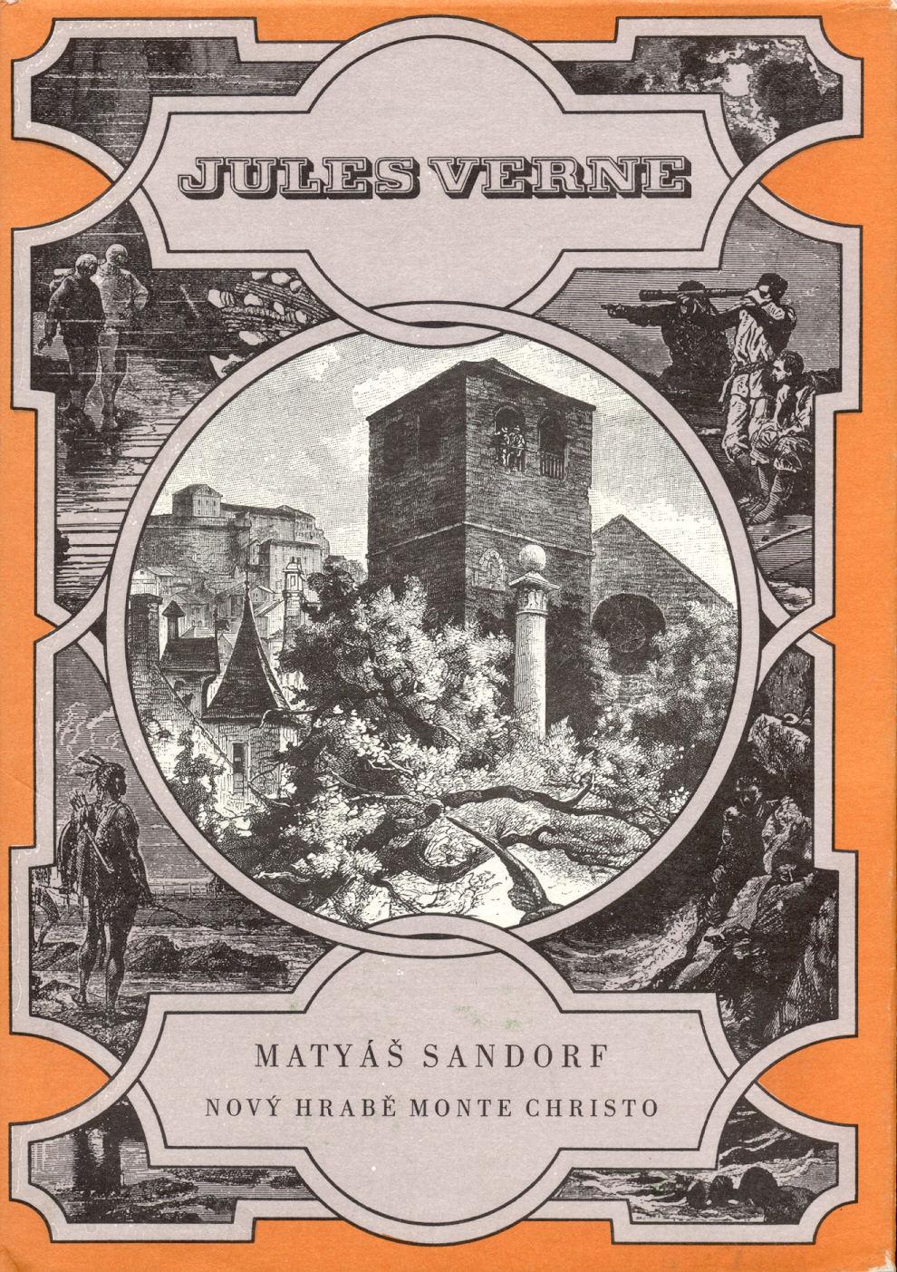 Matyáš Sandorf (Nový hrabě Monte Christo) - Jules Verne