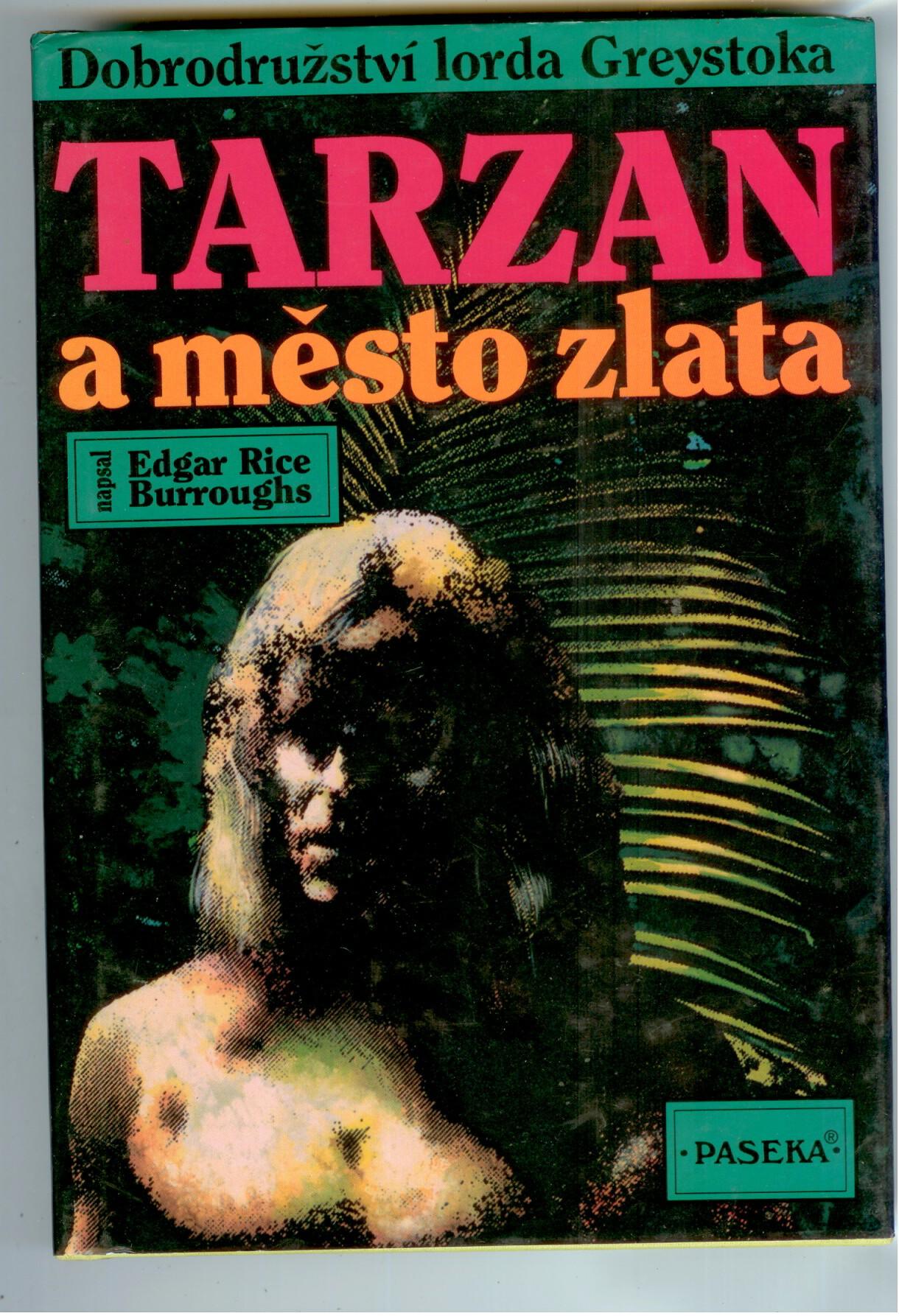 Tarzan a město zlata - Edgar Rice Burroughs