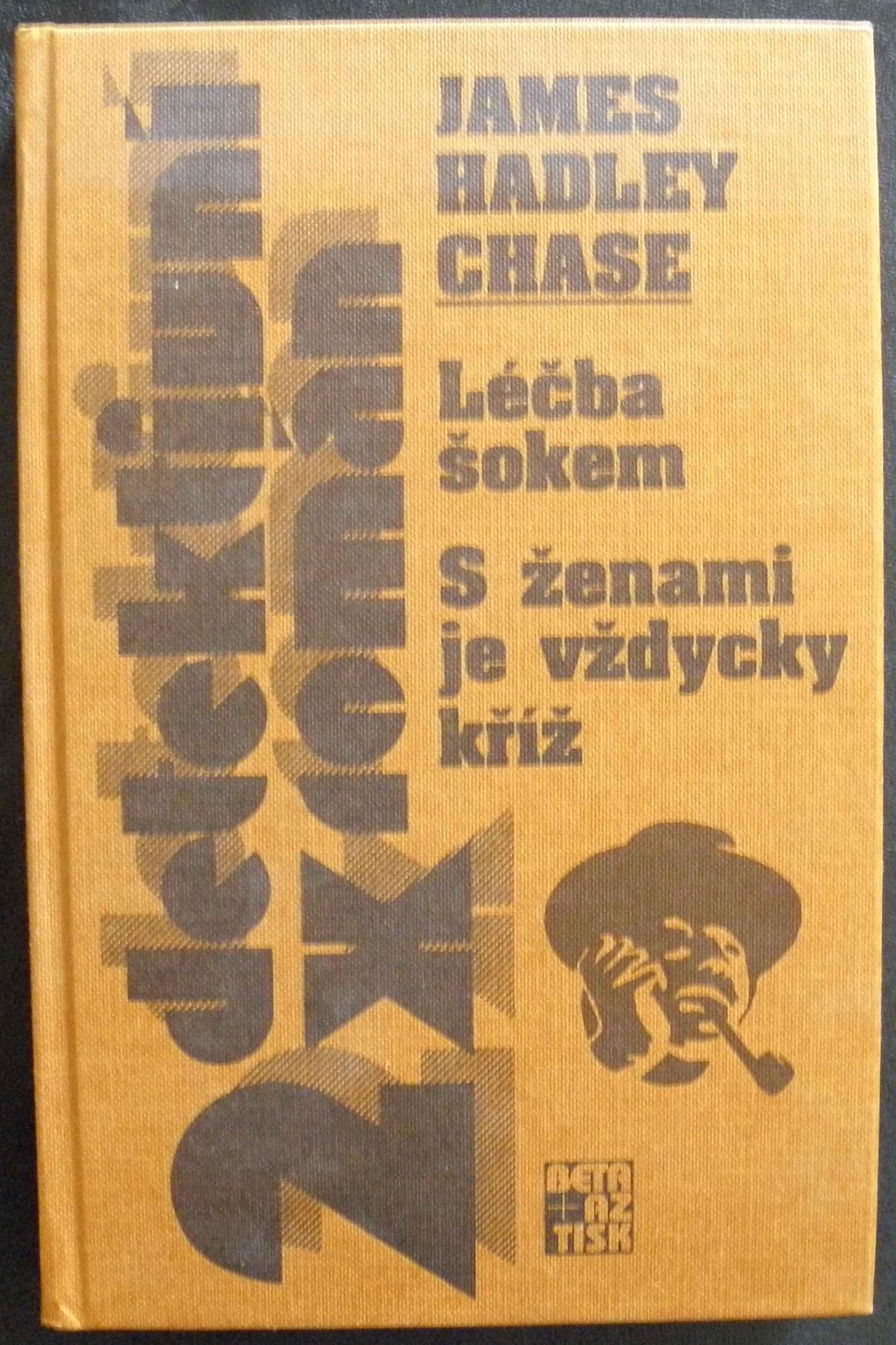 2x detektivní román - S ženami je vždycky kříž, Léčba šokem - James Hadley Chase