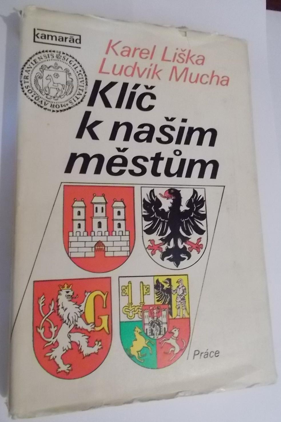 Klíč k našim městům - Karel Liška, Ludvík Mucha