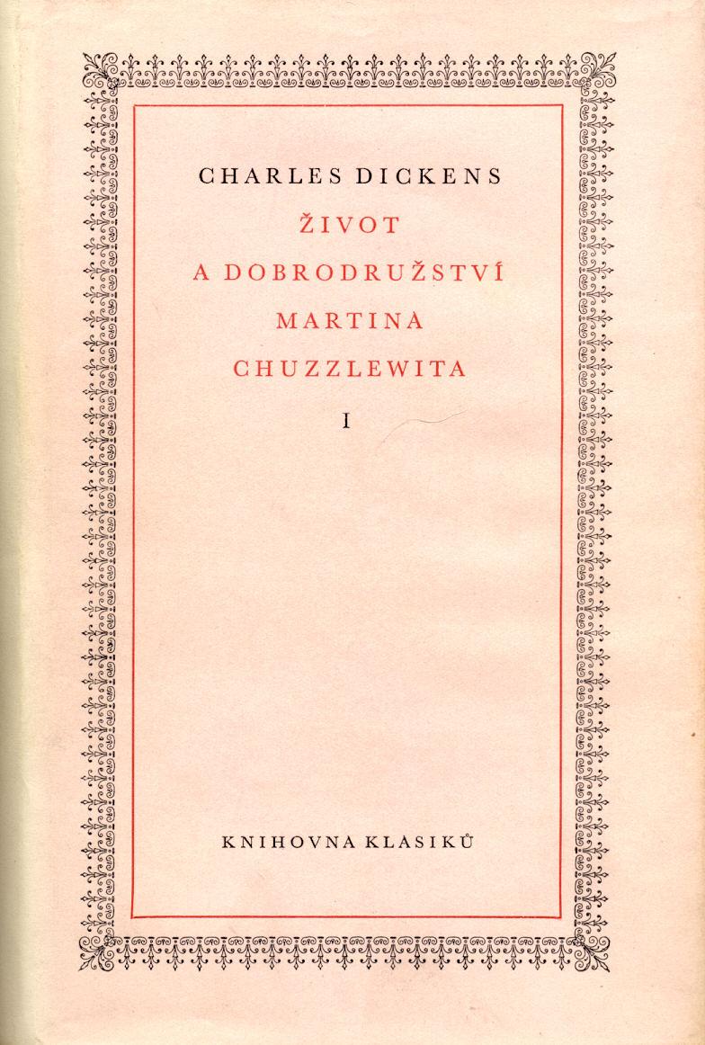 Život a dobrodružství Martina Chuzzlewita - Charles Dickens (I.+II. díl)