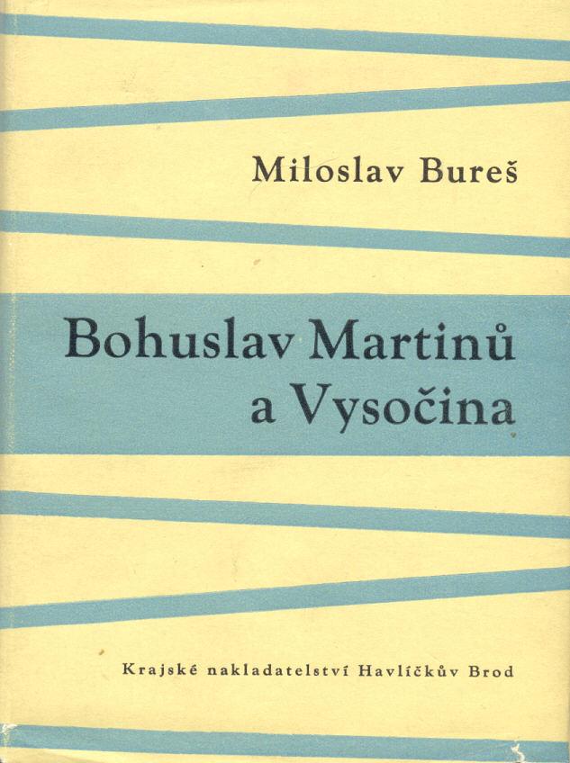 Bohuslav Martinů a Vysočina - Miloslav Bureš (S podpisem autora!)