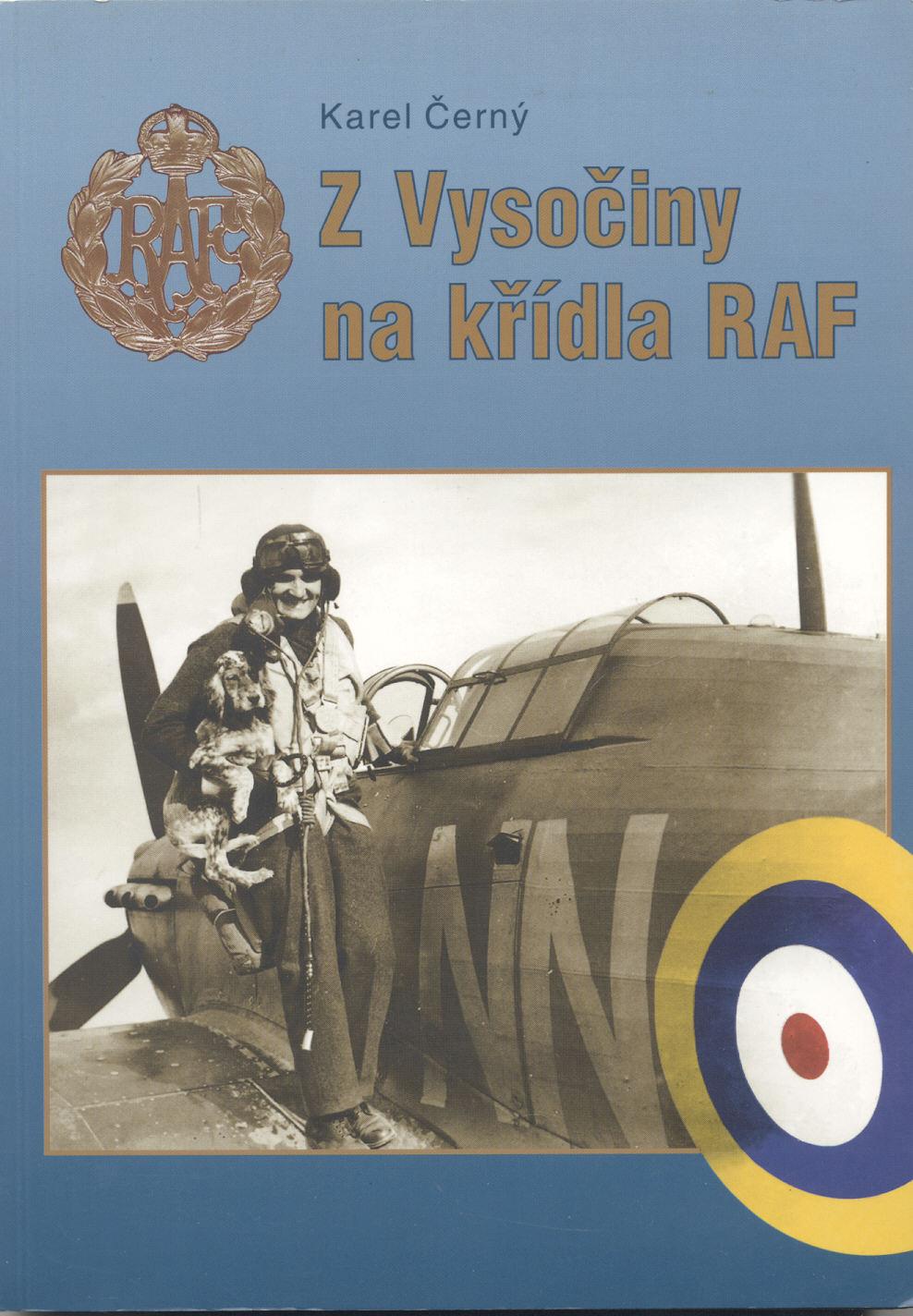 Z Vysočiny na křídla RAF - Karel Černý (S podpisem autora!)