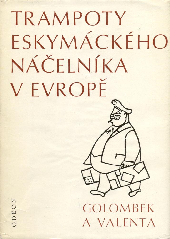 Trampoty eskymáckého náčelníka v Evropě - Bedřich Golombek, Edvard Valenta