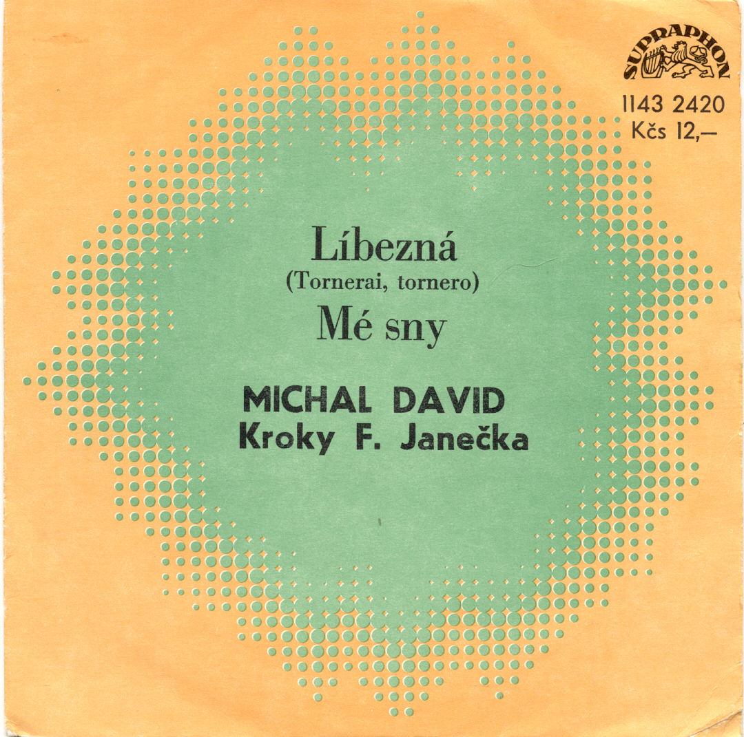 Gramodeska - Líbezná (Tornerai, tornero), Mé sny - Michal David
