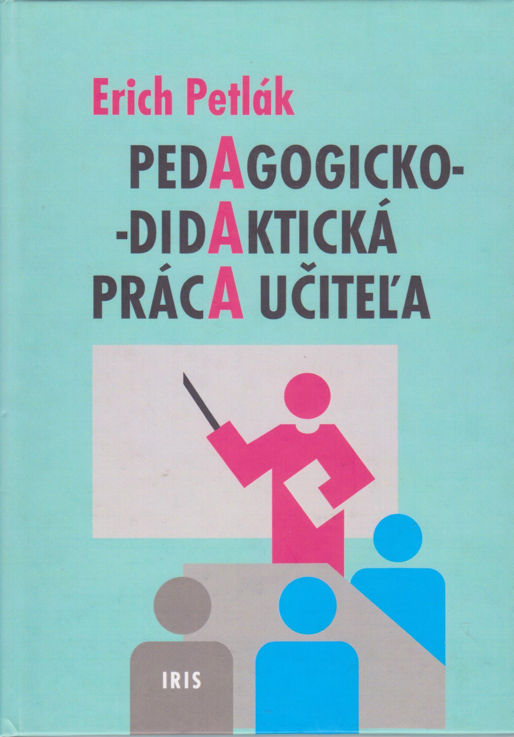 Pedagogicko-didaktická práca učiteľa - Erich Petlák (slovensky)