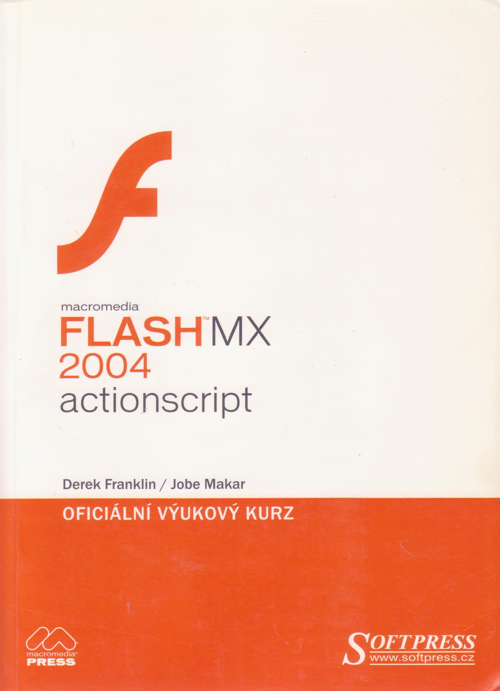 Macromedia Slash MX 2004 actionscript (Oficilání výukový kurz) +CD!