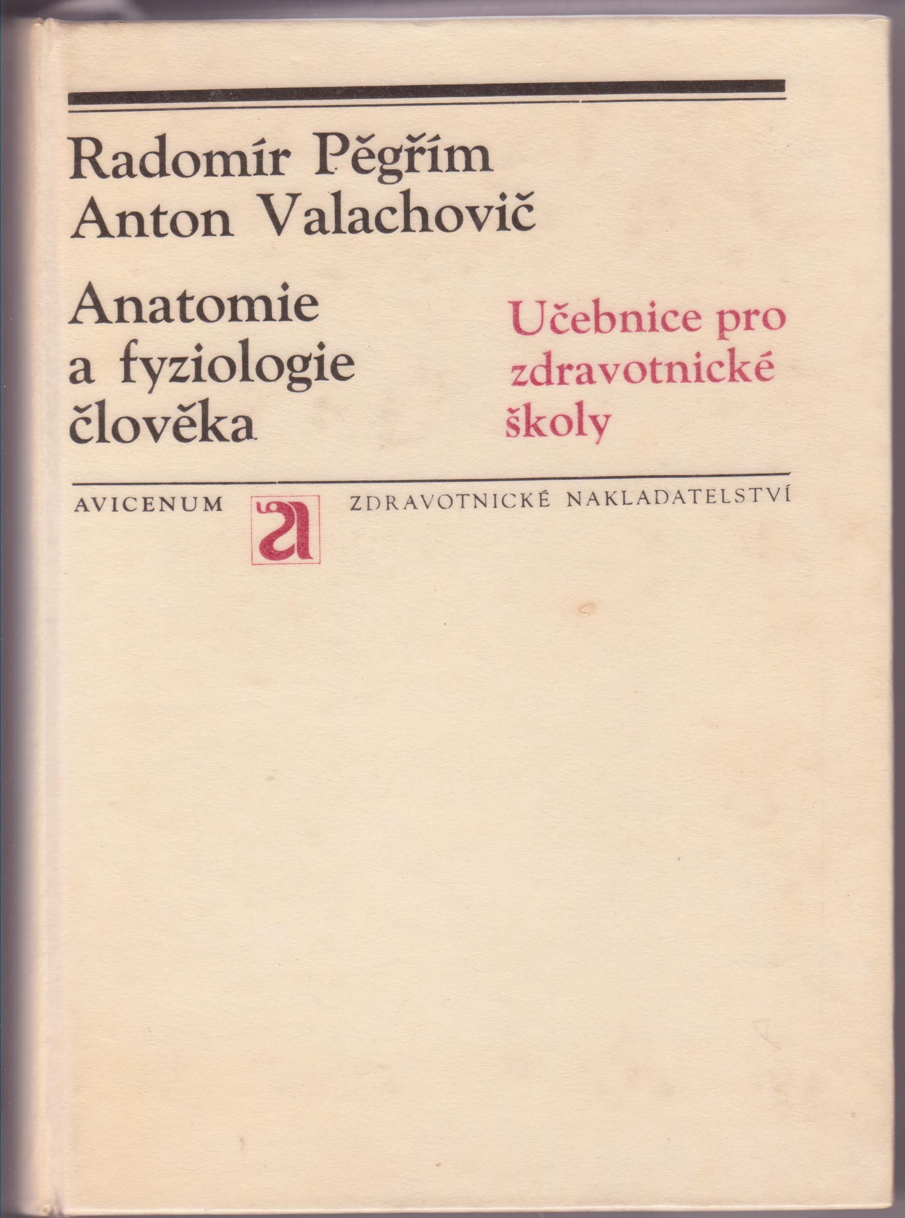 Anatomie a fyziologie člověka - Radomír Pěgřím, Anton Valachovič