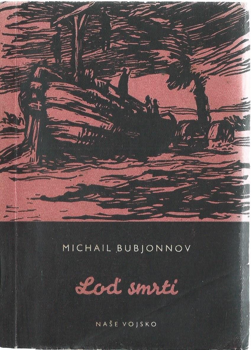 Loď smrti - Michail Bubjonnov
