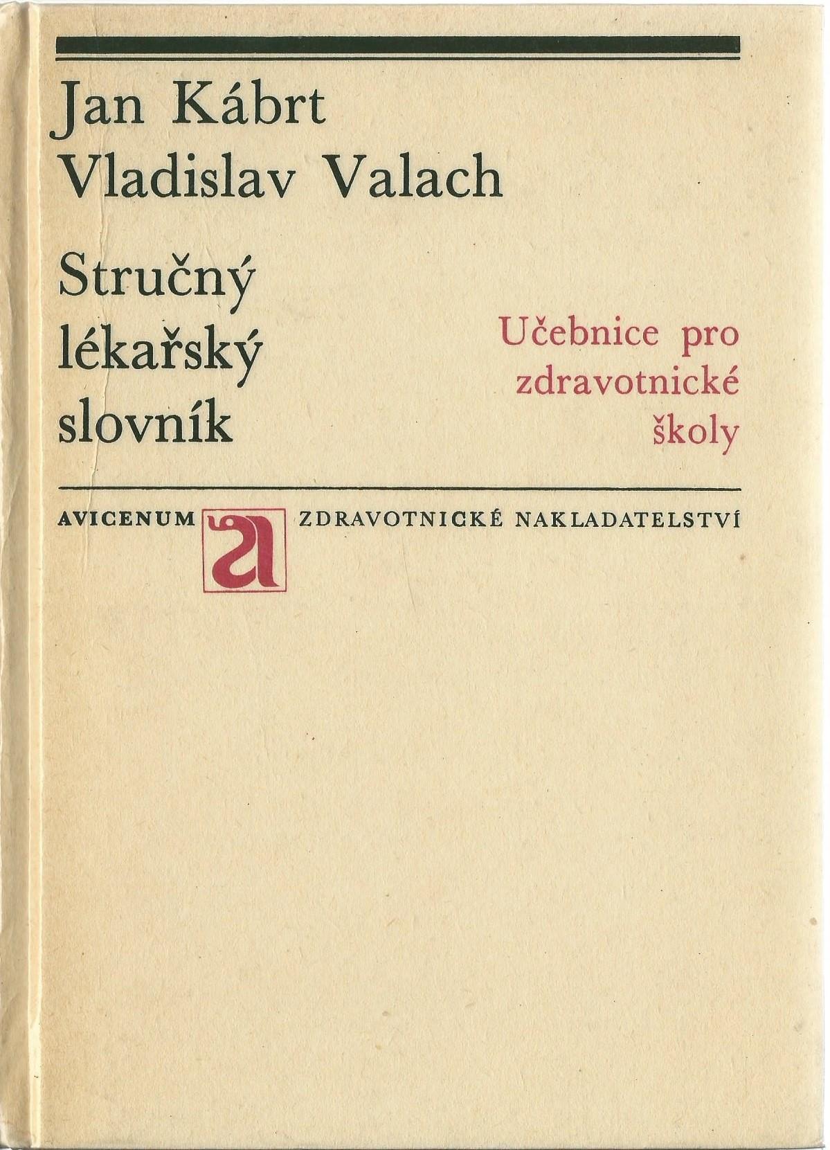 Stručný lékařský slovník - Jan Kábrt, Vladislav Valach