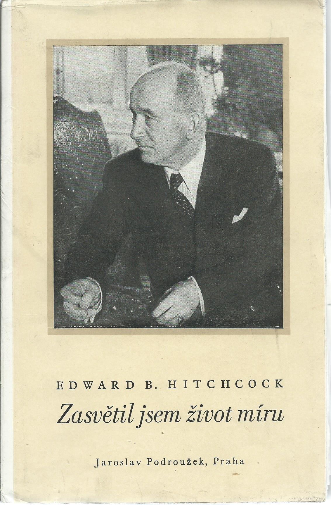 Zasvětil jsem život míru - Edward B. Hitchcock