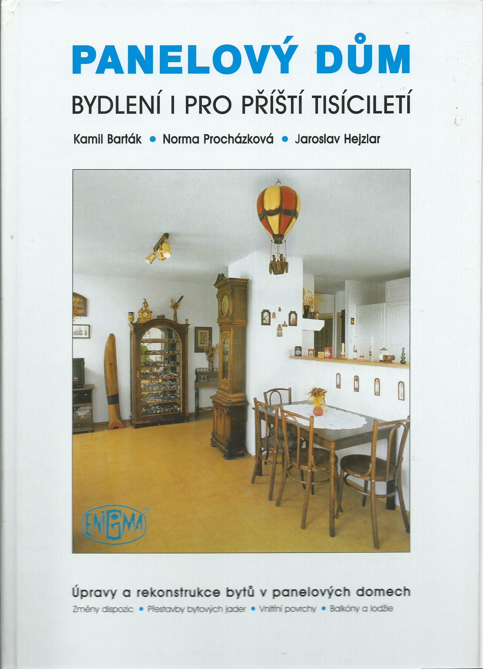 Panelový dům: K. Barták, N. Procházková, J. Hejzar