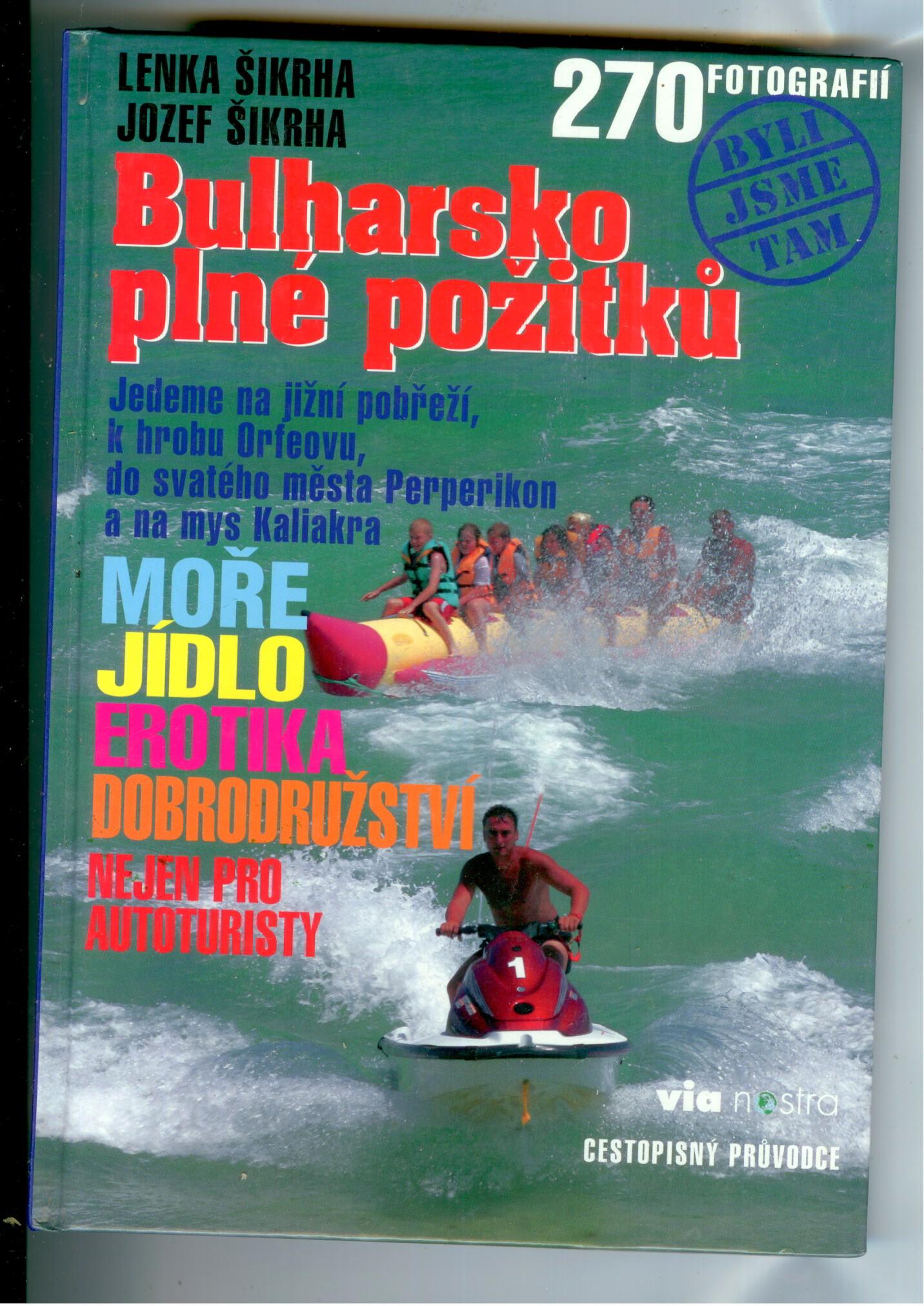 Bulharsko plné požitků - Lenka Šikrha, Jozef Šikrha
