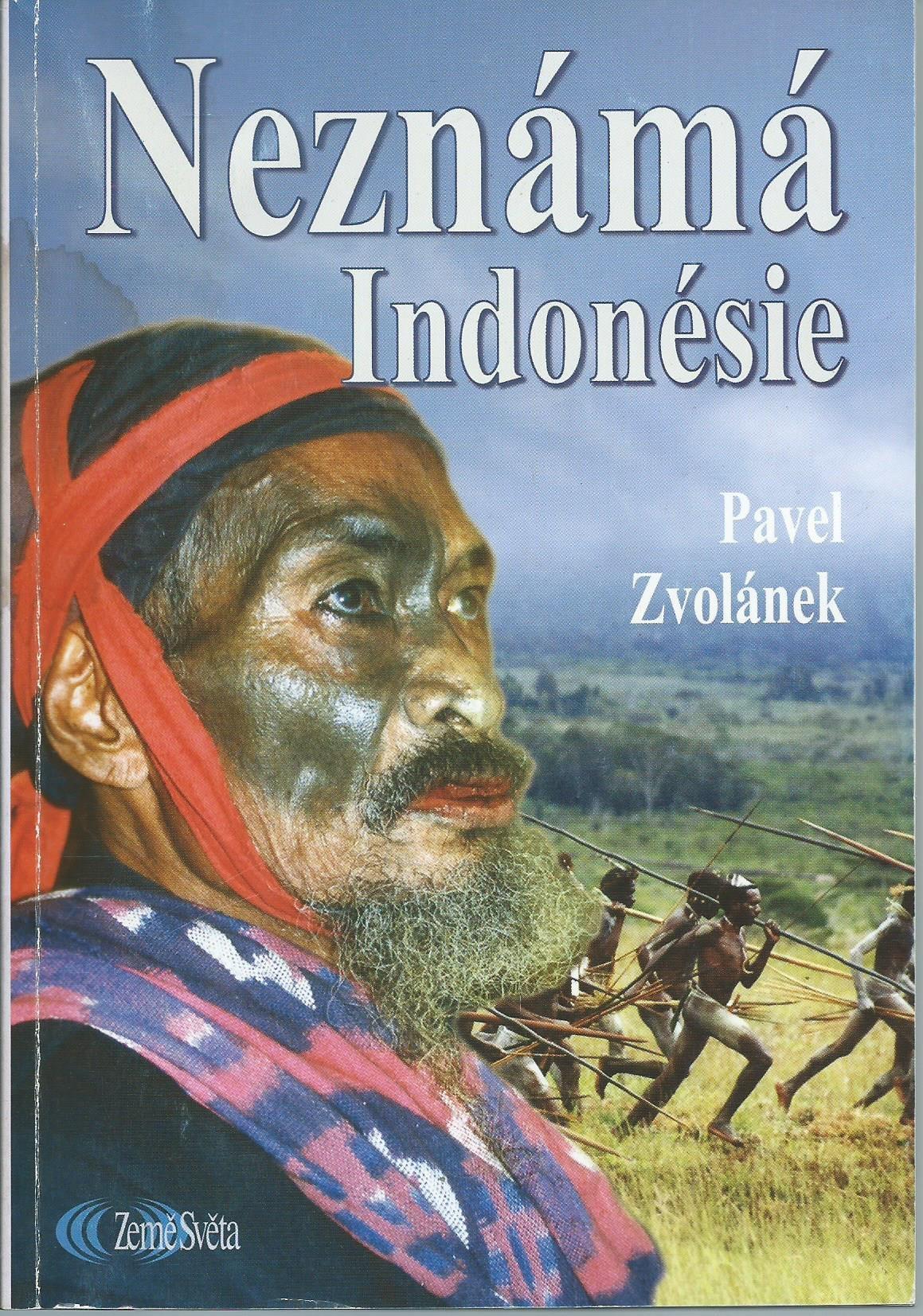 Neznámá Indonésie - Pavel Zvolánek (s podpisem autora)