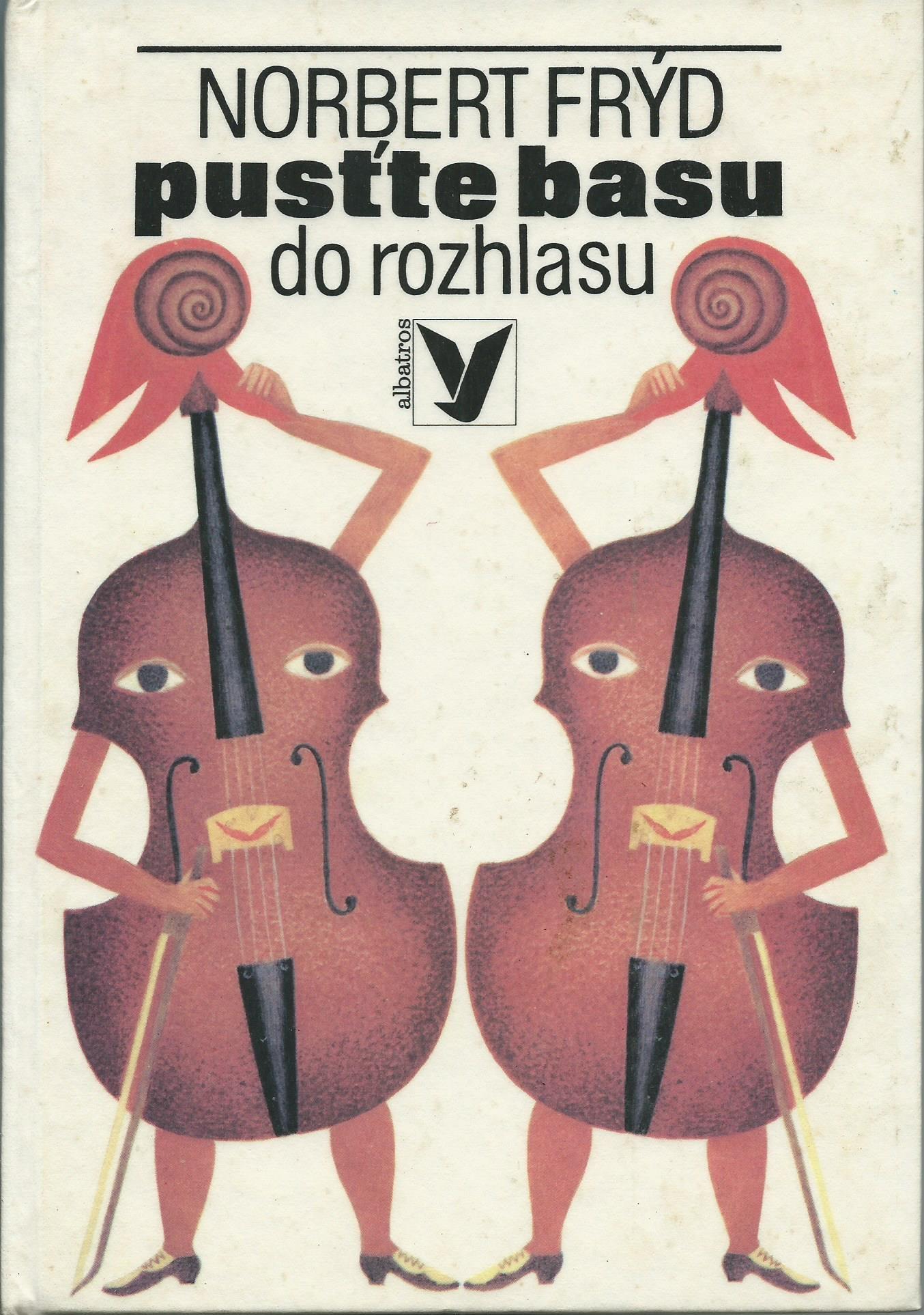 Pusťte basu do rozhlasu a jiné pohádky - Norbert Frýd
