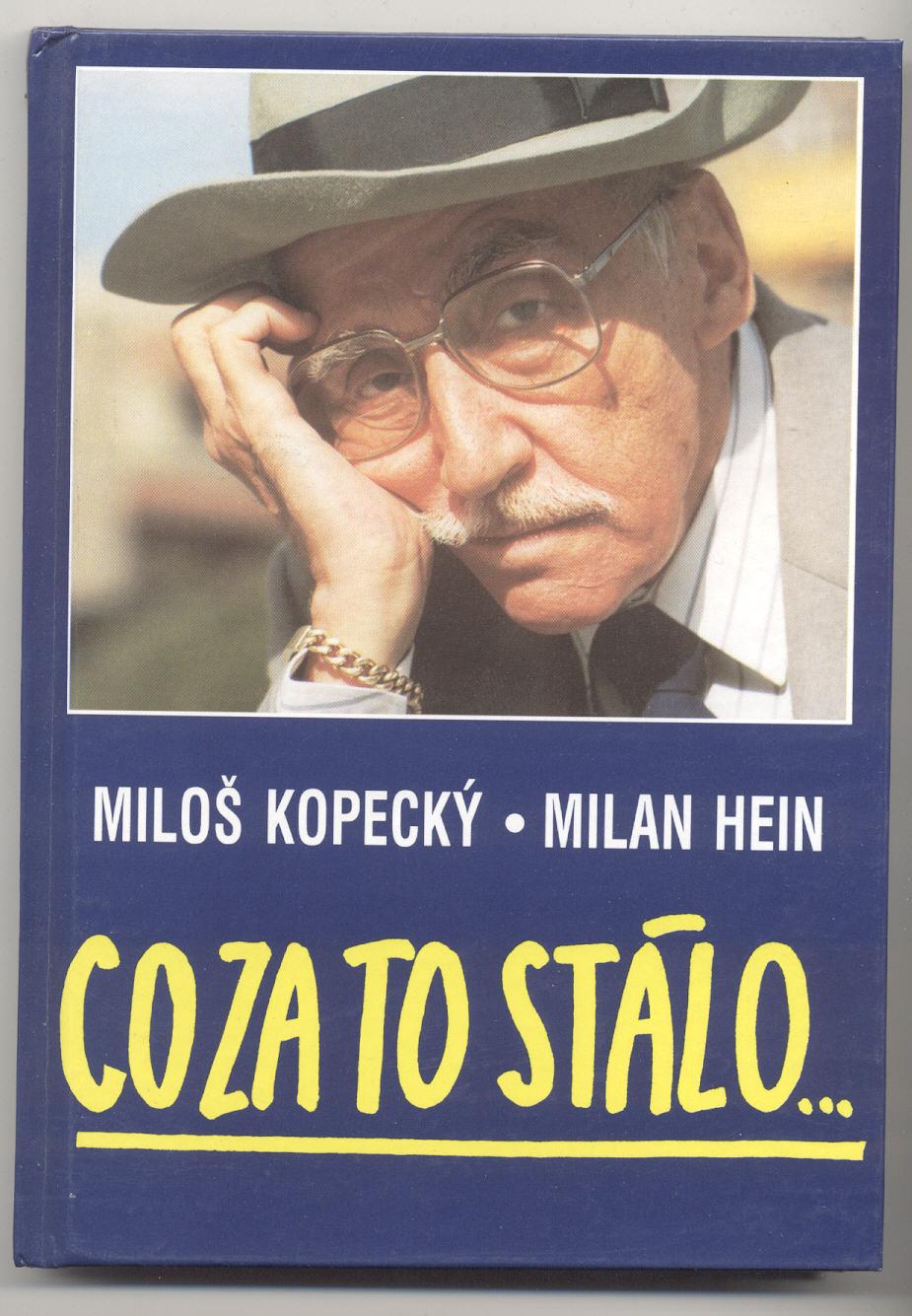 Co za to stálo... - Miloš Kopecký, Milan Hein