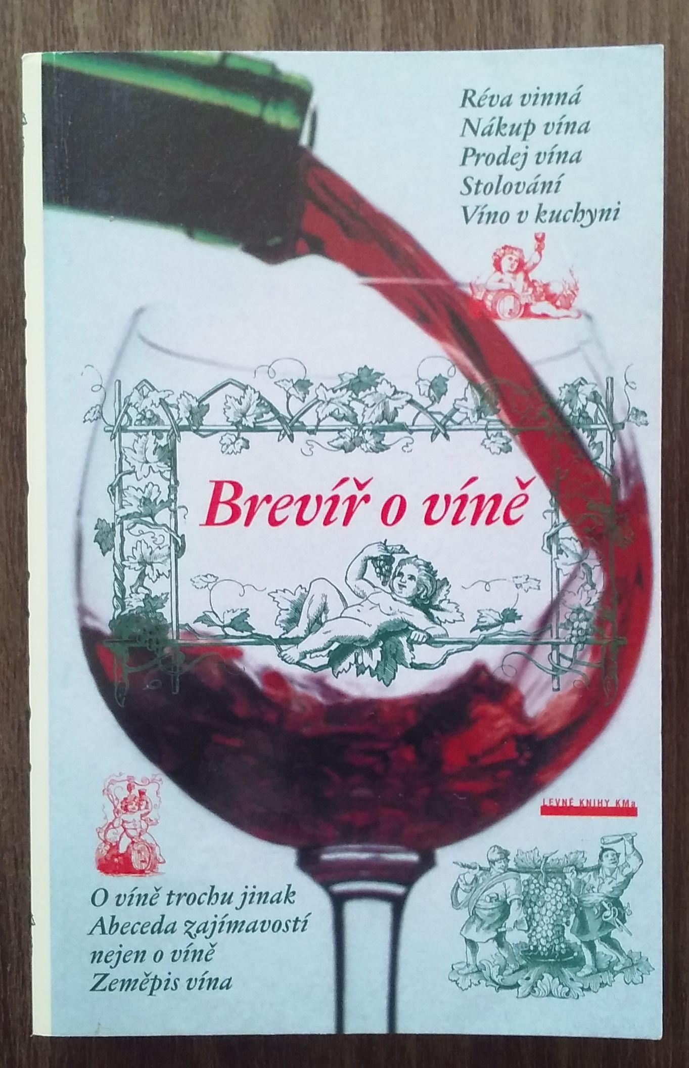 Brevíř o víně - O víně trochu jinak, Abeceda zajímavostí nejen o víně,...