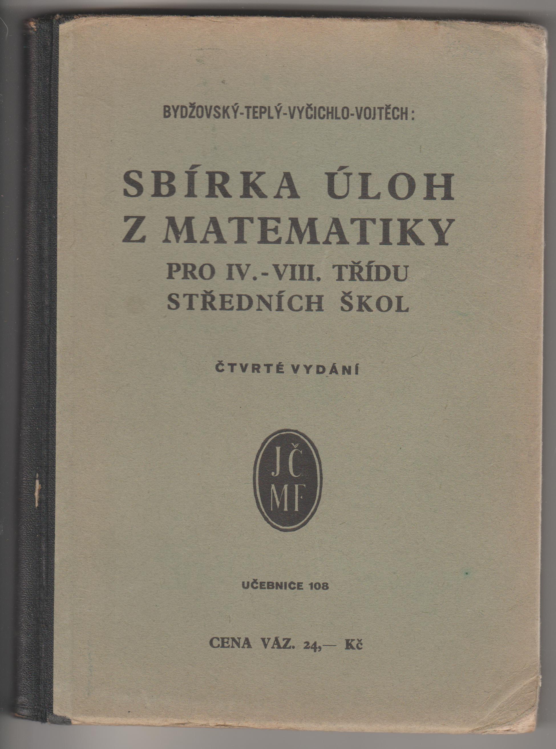 Sbírka úloh z matematiky - Bydžovský - Teplý - Vyčichlo - Vojtěch