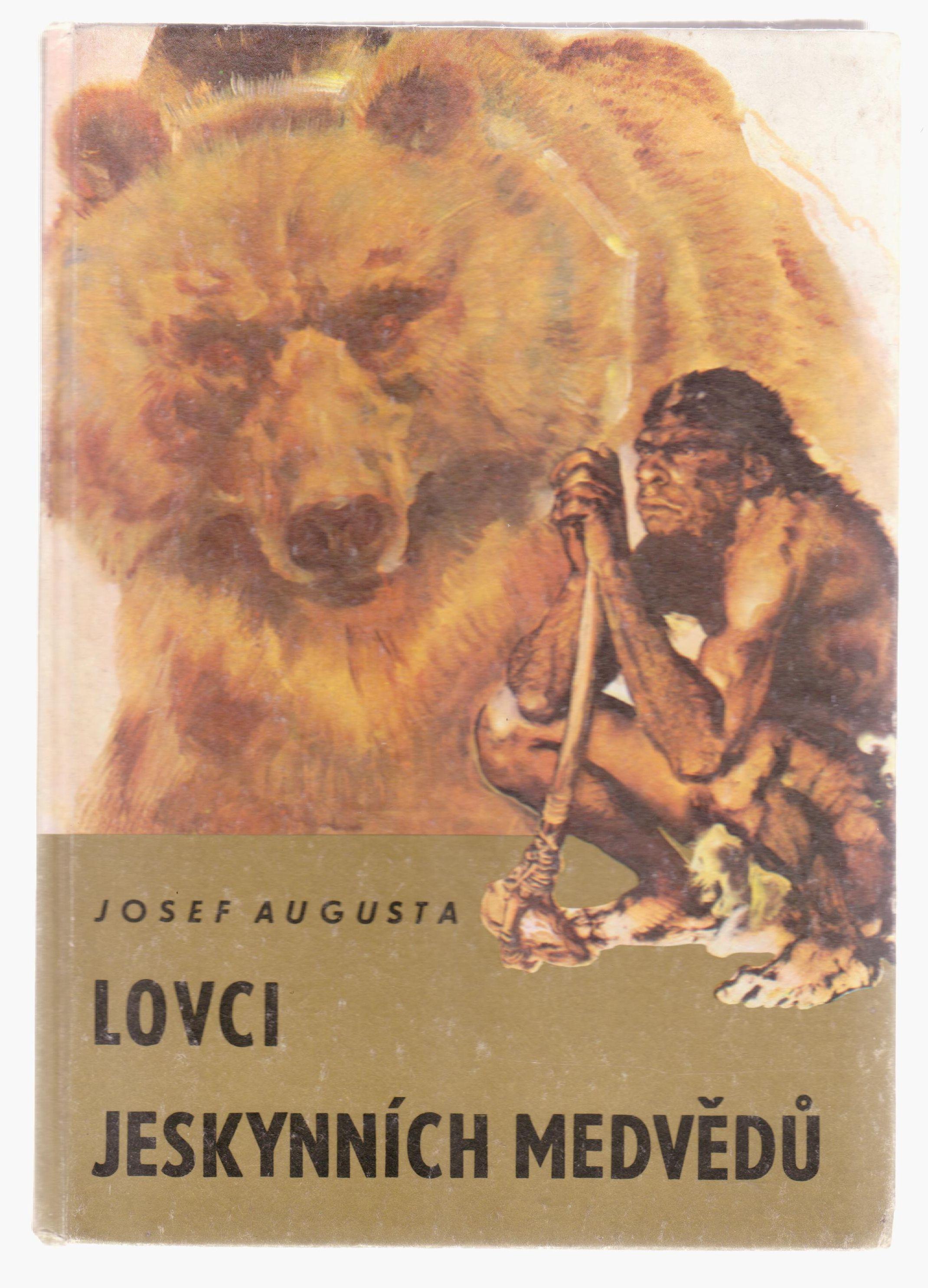 Lovci jeskynních medvědů - Josef Augusta