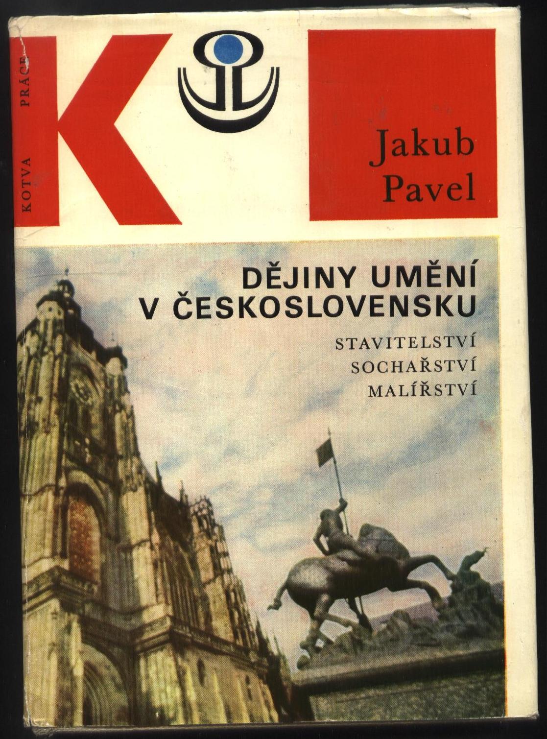 Dějiny umění v Československu - Jakub Pavel