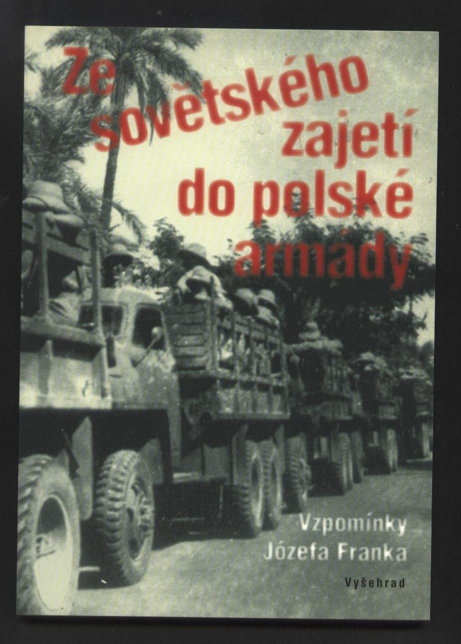 Ze sovětského zajetí do polské armády - Józef Franek