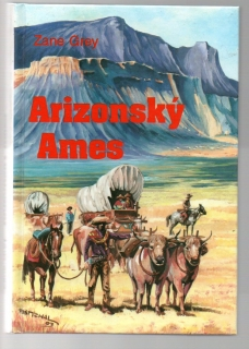 Arizonský Ames - Zane Grey