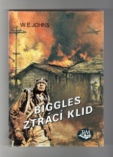 Biggles ztrácí klid - William Earl Johns