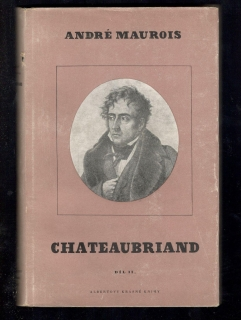 Chateaubriand - Díl II. - André Maurois